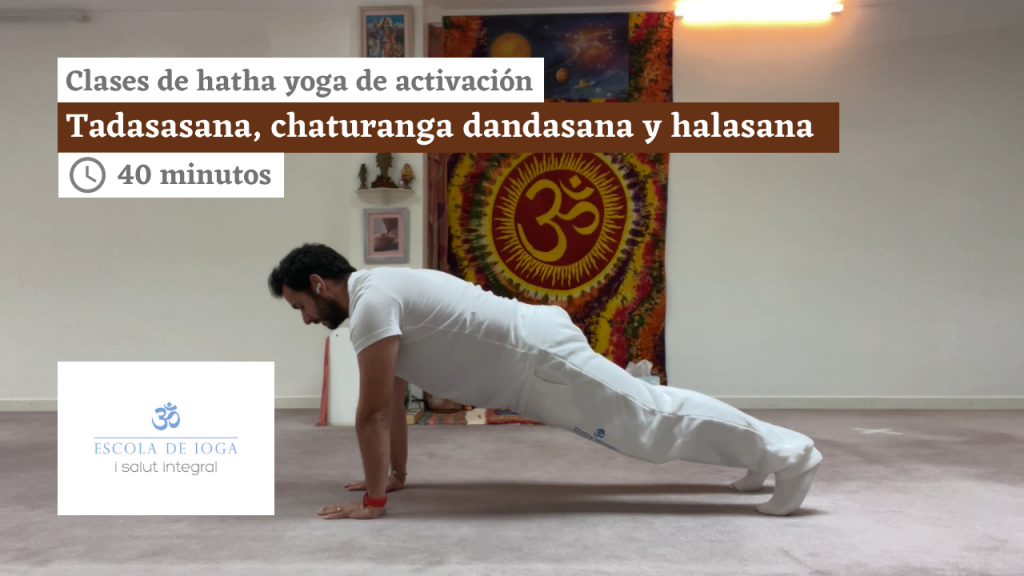 Hatha yoga de activación: tadasana, chaturanga dandasana y halasana