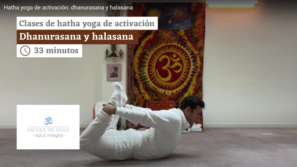 Hatha yoga de activación: dhanurasana y halasana