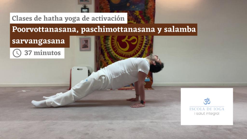 Hatha yoga de activación: poorvottanasana, paschimottanasana y salamba sarvangasana