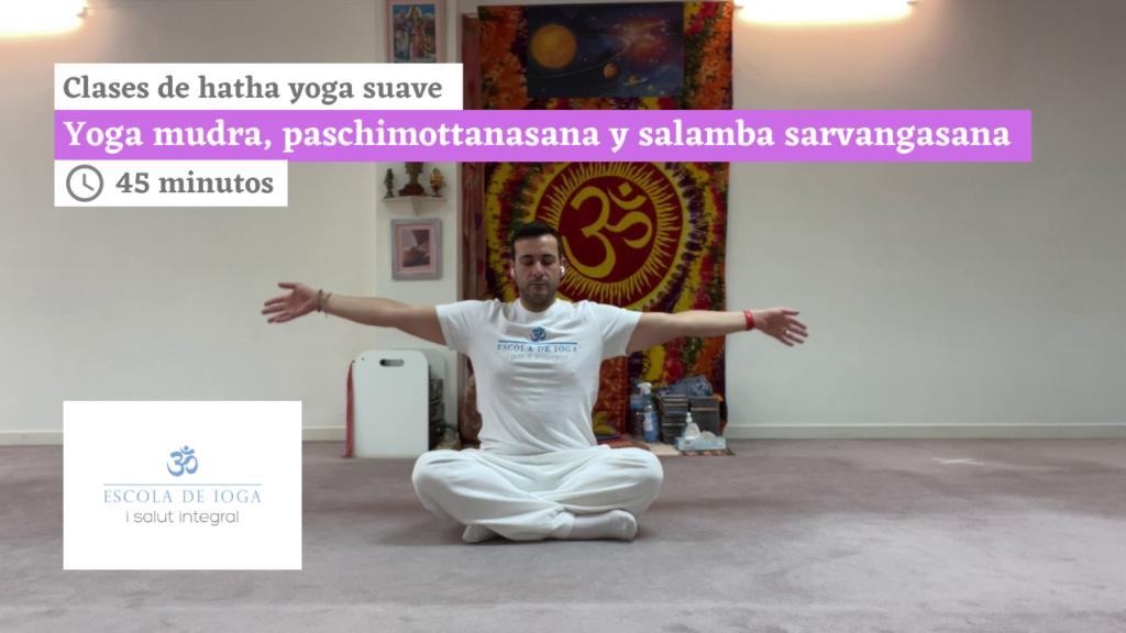 Hatha yoga suave: yoga mudra, paschimottanasana y salmaba sarvangasana