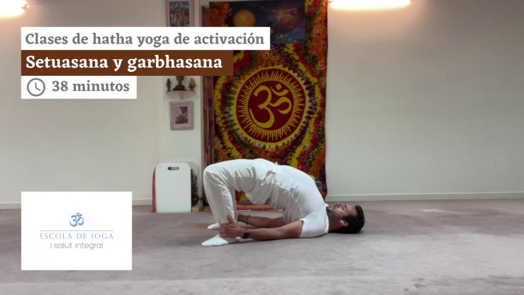 Hatha yoga de activación: setuasana y garbhasana