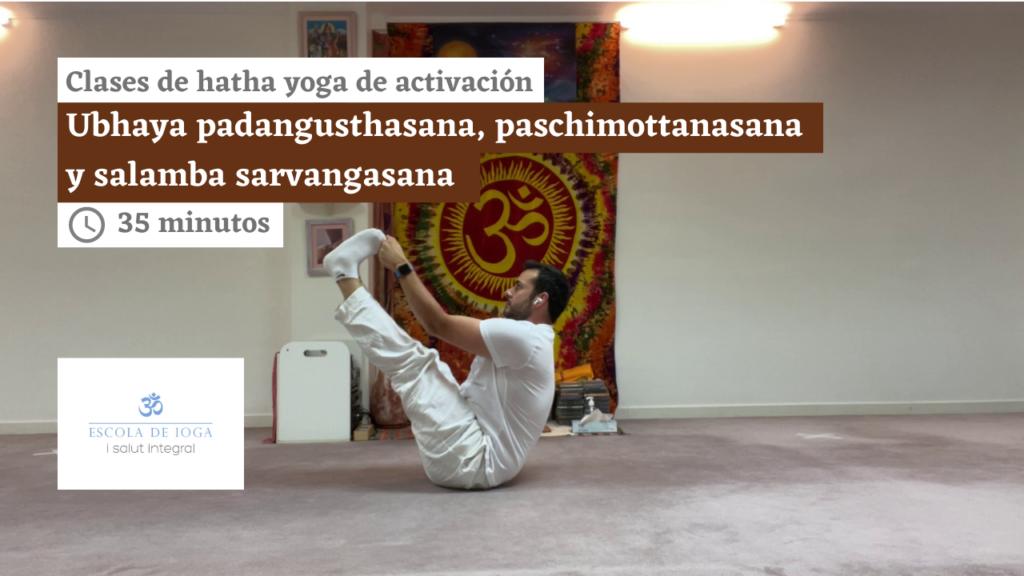 Hatha yoga de activación: ubhaya padangusthasana, paschimottanasana y salamba sarvangasana