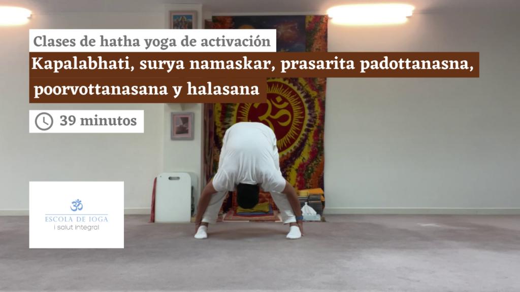 Hatha yoga de activación: kapalabhati, surya namaskar, prasarita padottanasana, poorvotanasana y halasana