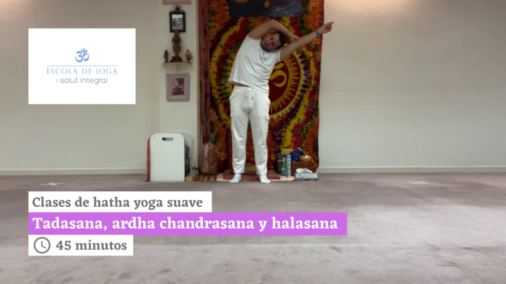 Hatha yoga suave: tadasana, ardha chandrasana y halasana